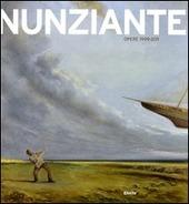 Nunziante. Opere 1999-2011. Ediz. italiana, inglese e francese. Vol. 6