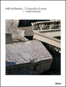 Libro Sulla via Flaminia. Il mausoleo di Marco Nonio Macrino