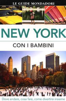 New York con i bambini. Dove andare, cosa fare, come divertirsi insieme.pdf