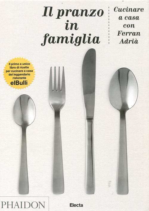 Il pranzo in famiglia cucinare a casa con ferran adri ferran adri libro mondadori - Cucinare a casa ...