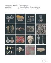 Evan Gorga la collezione di archeologia. Museo Nazionale Romano