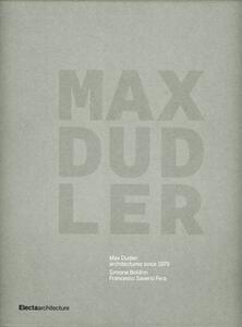 Max Dudler. Architetture dal 1979. Ediz. inglese