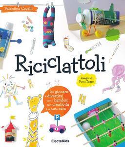 Riciclattoli - Valentina Cavalli,Pucci Zagari - copertina