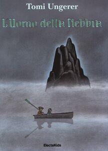 Libro L' uomo della nebbia Tomi Ungerer