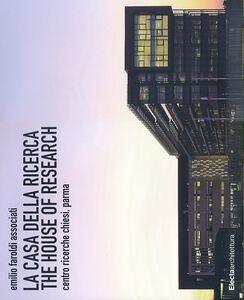 Libro La casa della ricerca-The house of research. Centro ricerche Chiesi, Parma Emilio Faroldi , M. Pilar Vettori