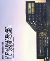 La casa della ricerca-The house of research. Centro ricerche Chiesi, Parma