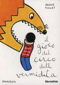 Foto Cover di Il gioco del circo, Libro di Hervé Tullet, edito da Mondadori Electa