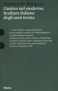 L' antico nel moderno. Scultura italiana degli anni trenta