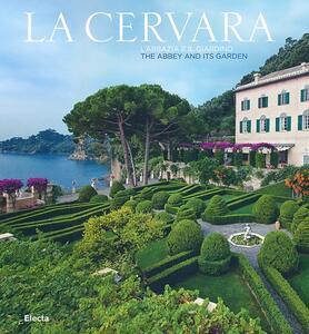 La Cervara. L'abbazia e il giardino. Ediz. italiana e inglese