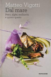 Libro Dal mare. Pesci, alghe, molluschi e quinto quarto Matteo Vigotti
