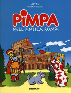 Pimpa nell'antica Roma. Ediz. illustrata