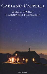 Libro Stelle, starlet e adorabili frattaglie Gaetano Cappelli
