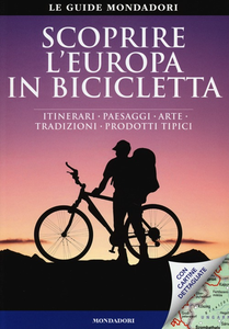 Libro Scoprire l'Europa in bicicletta. Itinerari, paesaggi, arte, tradizioni, prodotti tipici Brönner Thorsten
