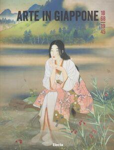 Foto Cover di Arte in Giappone 1868-1945. Catalogo della mostra (Roma, 26 febbraio-5 maggio 2013), Libro di  edito da Mondadori Electa