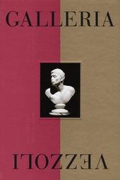 Galleria Vezzoli. Catalogo della mostra (Roma, 29 maggio-24 novembre 2013)
