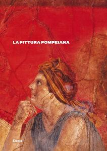 Libro La pittura pompeiana Valeria Sampaolo , Irene Bragantini
