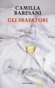 Libro Gli sbafatori Camilla Baresani