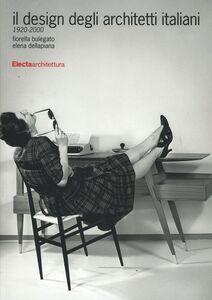 Libro Il design degli architetti italiani 1920-2000 Fiorella Bulegato , Elena Dellapiana