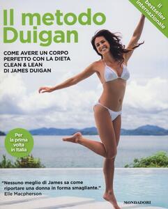 Il metodo Duigan. Come avere un corpo perfetto con la dieta clean & lean