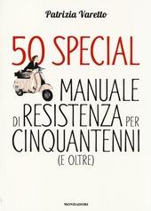 50 special. Manuale di resistenza per cinquantenni (e oltre)