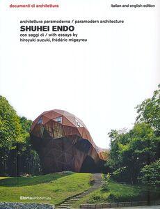 Libro Shuhei Endo. Architettura paramoderna. Ediz. italiana e inglese