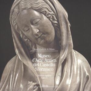Museo d'arte antica del Castello Sforzesco. Scultura lapidea. Vol. 2