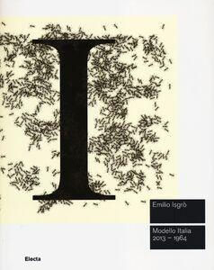 Foto Cover di Emilio Isgrò. Modello Italia 2013-1964. Catalogo della mostra (Roma, 20 giugno-6 ottobre 2013), Libro di  edito da Mondadori Electa
