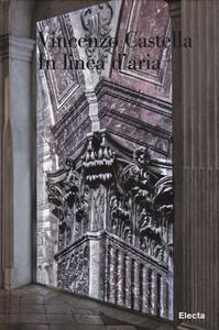 Vincenzo Castella. In linea d'aria. Catalogo della mostra ( Bergamo, 4maggio-30 giugno 2013). Ediz. italiana e inglese