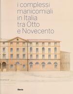I complessi manicomiali in Italia tra Otto e Novecento