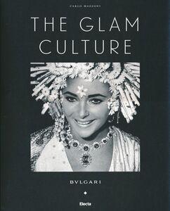Libro The glam culture. Ediz. italiana Carlo Mazzoni