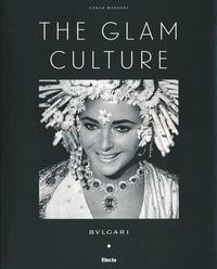 The The glam culture. Ediz. italiana - Mazzoni Carlo - wuz.it