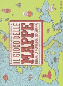 Il gioco delle mappe. Impara la geografia disegnando