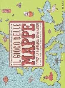 Il gioco delle mappe. Impara la geografia disegnando.pdf