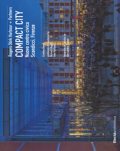 Compact city. Nuovo centro civico Scandicci, Firenze. Ediz. italiana e inglese
