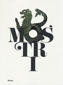 Mostri. Creature fantastiche della paura e del mito. Catalogo della mostra (Roma, 17 dicembre 2013-1 giugno 2014)