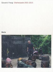 Giovanni Frangi. Sheherazade 2001-2013. Catalogo della mostra (Pisa, 14 settembre-5 novembre 2013)