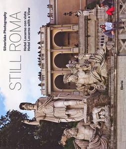 Libro Still Roma. Hotel Locarno con vista. Ediz. italiana e inglese