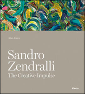 Sandro Zendralli. The creative impulse
