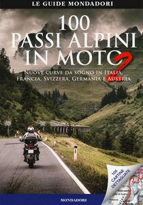 Libro 100 passi alpini in moto 2. Nuove curve da sogno in Italia, Francia, Svizzera, Germania e Austria E. Heinz Studt