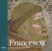 Francesco. Storie della vita del Santo