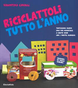 Libro Riciclattoli tutto l'anno Valentina Cavalli , Pucci Zagari