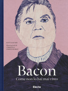 Libro Bacon come non lo hai mai visto Kitty Hauser