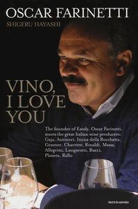 Libro Vino, I love you. Ediz. inglese Oscar Farinetti , Shigeru Hayashi