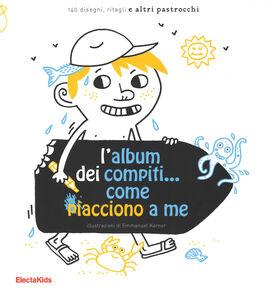 Foto Cover di L' album dei compiti... come piacciono a me, Libro di Emmanuel Kerner, edito da Mondadori Electa
