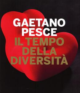 Foto Cover di Gaetano Pesce. Il tempo della diversità. Catalogo della mostra (Roma, 26 giugno-5 ottobre 2014), Libro di  edito da Mondadori Electa
