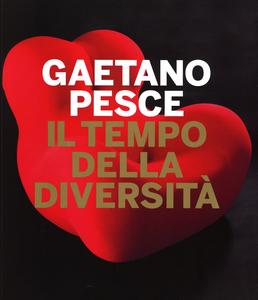 Libro Gaetano Pesce. Il tempo della diversità. Catalogo della mostra (Roma, 26 giugno-5 ottobre 2014)