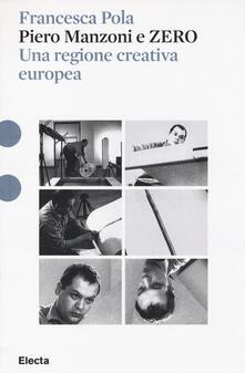 Piero Manzoni e ZERO. Una regione creativa europea. Ediz. illustrata.pdf