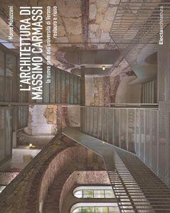 Libro L' architettura di Massimo Carmassi. La nuova sede dell'università di Verona. Restauro e riuso Marco Mulazzani 0