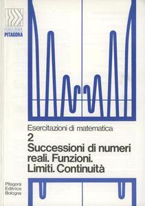 Successioni di numeri reali, funzioni limiti, continuità