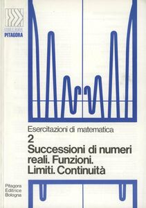 Foto Cover di Successioni di numeri reali, funzioni limiti, continuità, Libro di Guido Casadio, edito da Pitagora